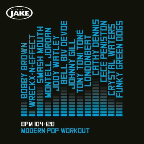 104 Body - Body By Jake: Modern Pop Workout (BPM 104-128)