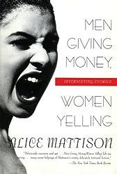 Men Giving Money, Women Yelling: Intersecting Stories