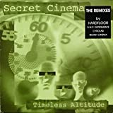 Secret Cinema / Timeless Altitude (Remix)