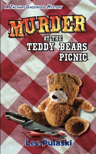 Read Online Murder at the Teddy Bears Picnic (Zachary Gagewood Mysteries) (Volume 3) PDF