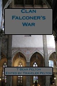 Clan Falconer's War by T Bear Pelton (2015-04-12)