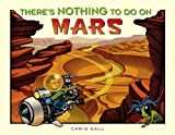 There's Nothing to Do on Mars