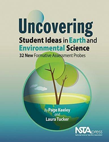 Uncovering Student Ideas in Earth Science and Environmental Science: 32 New Formative Assessment Probes - PB355X