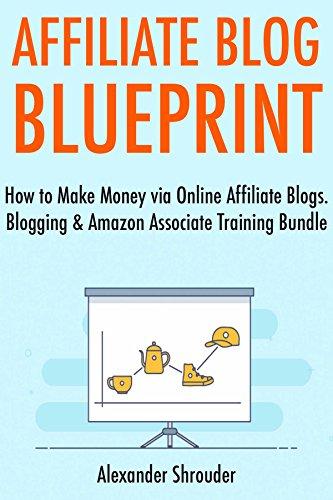Affiliate Blog Blueprint 2017 How To Make Money Via Online Affiliate Blogs