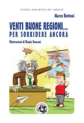 (Venti buone regioni... per sorridere ancora (Piccola Biblioteca del Sorriso) (Italian Edition))
