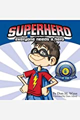 Superhero: A Kids Book about How Anybody Can Be an Answer to the Question, What Is a Hero? by Looking for Ways to Help People Paperback