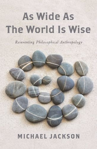 As Wide as the World Is Wise: Reinventing Philosophical Anthropology pdf epub