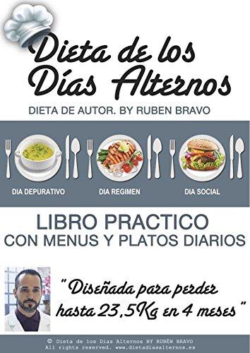 Dieta de los Das Alternos: LIBRO PRCTICO con mens y platos diarios para 4 meses (Spanish Edition)