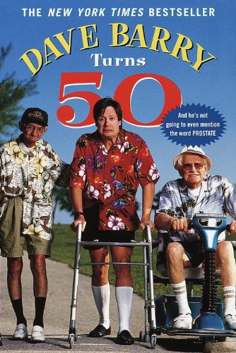 Dave Barry Turns 50 by Dave Barry