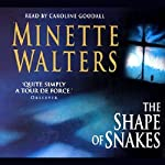 The Shape of Snakes | Minette Walters