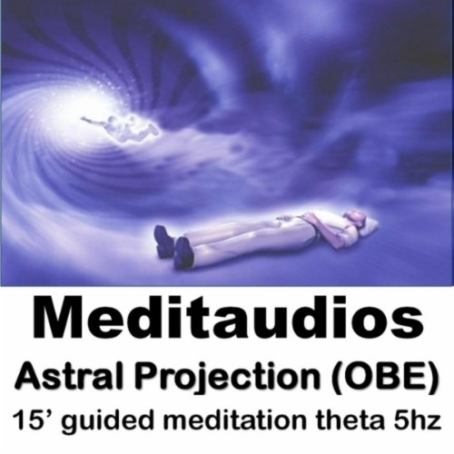 Amazon.com: Astral Projection (Obe) [15' Guided Meditation - Theta 5hz