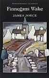 Finnegans Wake (Wordsworth Classics) by James Joyce (2012) Paperback