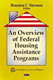 An Overview of Federal Housing Assistance Programs, Sherman, Brandon C., 1611224195