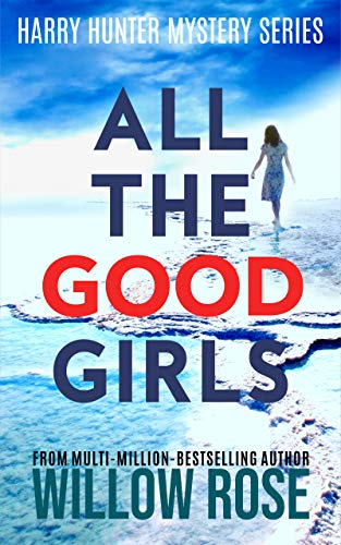 All The Good Girls by Willow Rose ebook deal