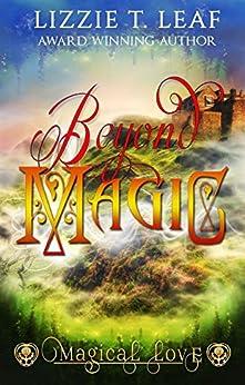 Beyond Magic (Magical Love Book 1) by [Leaf, Lizzie T.]