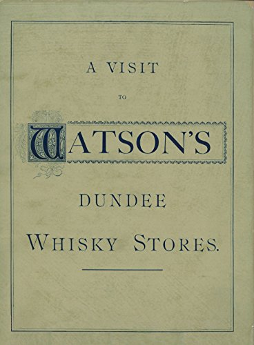 A Visit to Watson's Dundee Whisky Stores: with discussion about the 1906 Dundee Whisky Fire, other whisky fires and the operations of John Robertson & Son - Blended Whiskey
