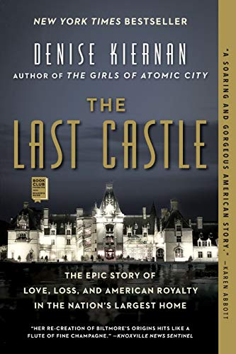 The Last Castle: The Epic Story of Love, Loss, and American Royalty in the Nation's Largest Home Paperback – May 1, 2018