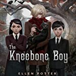 The Kneebone Boy | Ellen Potter