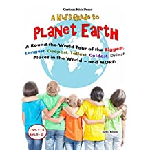 A Kid's Guide to Planet Earth