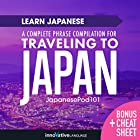 Learn Japanese: A Complete Phrase Compilation for Traveling to Japan Rede von  Innovative Language Learning LLC Gesprochen von:  JapanesePod101.com