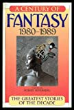 img - for A CENTURY OF FANTASY 1980-1989: The Greatest Stories of the Decade. book / textbook / text book