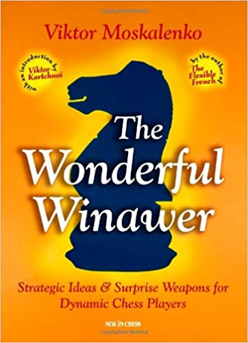 The Wonderful Winawer Strategic Ideas Surprise Weapons