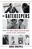 img - for The Gatekeepers: How the White House Chiefs of Staff Define Every Presidency book / textbook / text book