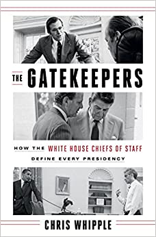 The Gatekeepers: How the White House Chiefs of Staff Define Every ...