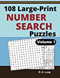 108 Large Print Number Search Puzzles, Volume 1: 108 Number Search Puzzles in Large 20-point Font, Great for All Ages