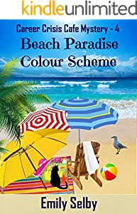 Beach Paradise Colour Scheme (Career Crisis Café Mystery Book 4)