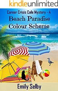 Beach Paradise Colour Scheme (Career Crisis Café Mystery Book 4)