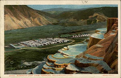 (Mammoth Camp from Terraces, Yellowstone Park Yellowstone National Park Original Vintage Postcard )
