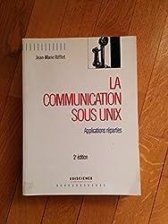 LA COMMUNICATION SOUS UNIX. Applications réparties, 2ème édition