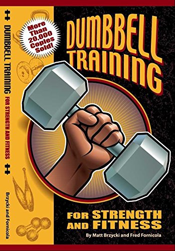 - Dumbbell Training For Strenth and Fitness