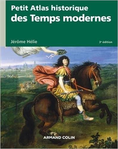 Livres gratuits en ligne Petit atlas historique des Temps modernes - 3e éd. pdf ebook