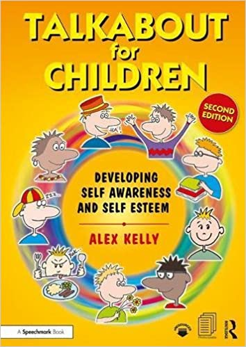 Talkabout for Children 1 second edition : Developing Self-Awareness and Self-Esteem