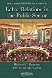img - for Labor Relations in the Public Sector, Fifth Edition (Public Administration and Public Policy) by Kearney, Richard C., Mareschal, Patrice M. (January 17, 2014) Hardcover book / textbook / text book