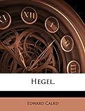Hegel, Edward Calrd and Edward. Calrd, 114938610X