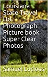 Louisiana State Travel Hd Photograph Picture book Super Clear Photos