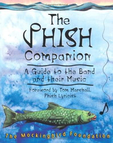 The Phish Companion: A Guide to the Band and their Music pdf
