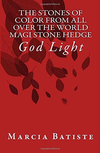 Read Online The Stones of Color from All Over the World Magi Stone Hedge: God Light ebook
