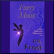 Faery Moon: A Tess Noncoiré Adventure | P. R. Frost