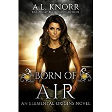 Born of Air: An Elemental Origins Novel (The Elemental Origins Series Book 5)