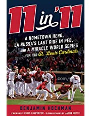11 in '11: A Hometown Hero, La Russa's Last Ride in Red, and a Miracle World Series for the St. Louis Cardinals