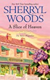 A Slice of Heaven, Sherryl Woods, 077832415X