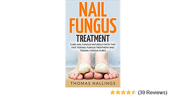 Nail Fungus Treatment: Cure Nail Fungus Naturally With This Fast ...