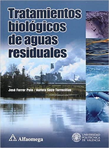 Tratamiento Biologicos de Aguas Residuales (Spanish Edition): Jose FERRER POLO, Alfaomega Grupo Editor (MX), ...