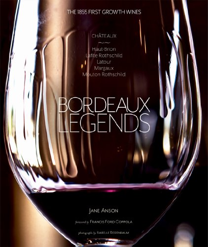 - Bordeaux Legends: The 1855 First Growth Wines of Haut-Brion, Lafite Rothschild, Latour, Margaux and Mouton Rothschild