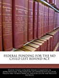 Federal Funding for the No Child Left Behind Act, , 1240546793