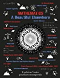 Mathematics - A Beautiful Elsewhere, Jean-Pierre Bourguignon and Michael Casse, 0500970300